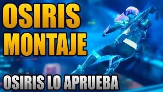 OSIRIS LO APRUEBA // Destiny Montaje Las Pruebas de Osiris