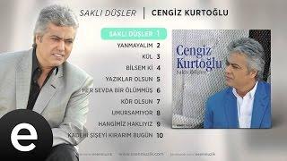 Saklı Düşler Cengiz Kurtoğlu Official Audio saklıdüşler cengizkurtoğlu Esen Müzik