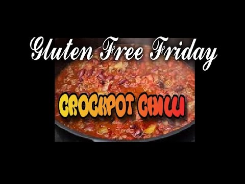 GLUTEN FREE FRIDAY/CROCKPOT CHILLI