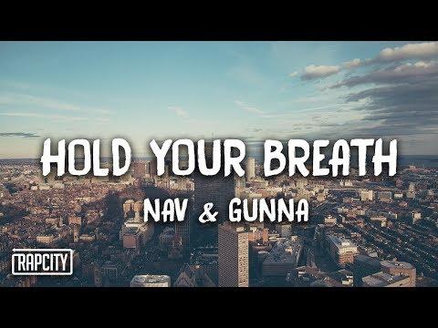 NAV - Hold Your Breath ft. Gunna (Lyrics)