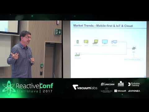 ReactiveConf 2017: David Kimr - Mobile-First IoT-Ready Cloud Architecture