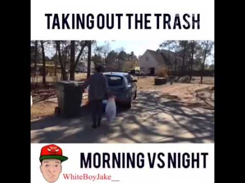 Vine taking the trash out at night vs morning youtube - Why you shouldnt take the trash out at night ...
