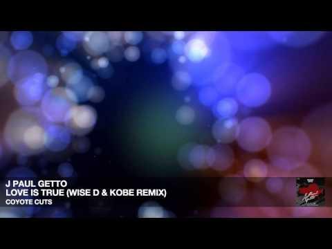 J Paul Getto - Love Is True (Wise D & Kobe remix)