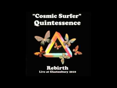 Quintessence: Cosmic Surfer - Live At Glastonbury 2010