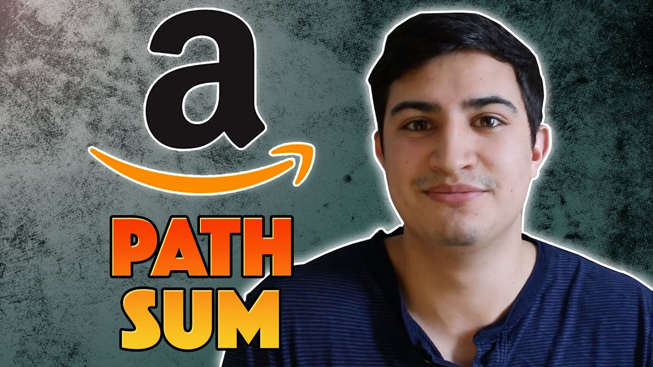 Amazon Coding Interview (2019) - Path Sum (LeetCode)