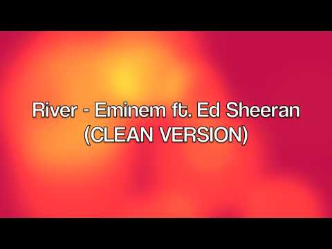 River - Eminem ft. Ed Sheeran (CLEAN VERSION)