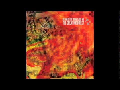 Between the Buried and Me - The Great Misdirect (WHOLE ALBUM)