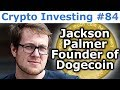 Crypto Investing #84 - Crypto Lessons With Jackson Palmer - Founder Of Dogecoin - By Tai Zen