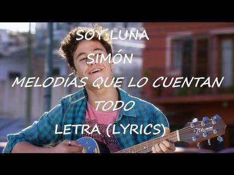 Soy Luna - Simón - Música en Ti - Letras (Lyrics)