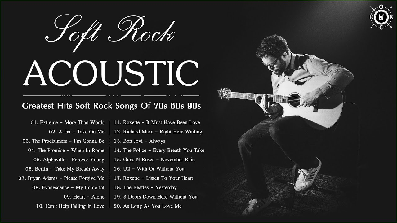 Best Acoustic Soft Rock Songs Greatest Hits Soft Rock Of 70s 80s 90s Youtube