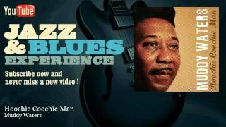 Muddy Waters - Hoochie Coochie Man - JazzAndBluesExperience