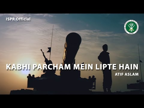 Kabhi Percham Mein Lipte Hain | Atif Aslam | Defence and Martyrs Day 2017 (ISPR Official Video)