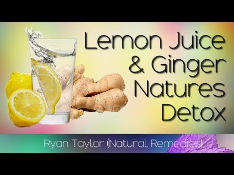 Ginger and Lemon Juice: Benefits (Natures Detox)
