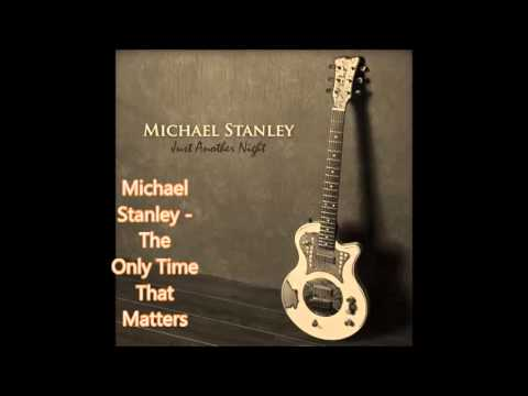 Michael Stanley - .The Only Time That Matters