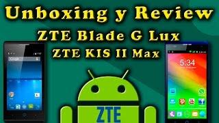 Unboxing  y Review ZTE Blade G Lux y ZTE KIS II Max | Tecnocat