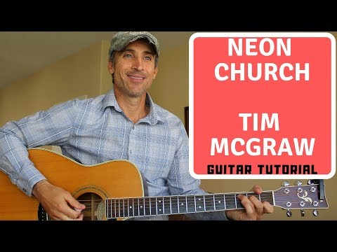 Neon Church - Tim McGraw - Guitar Tutorial | Lesson