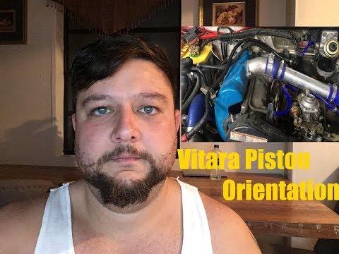 Proper Vitara Piston Orientation