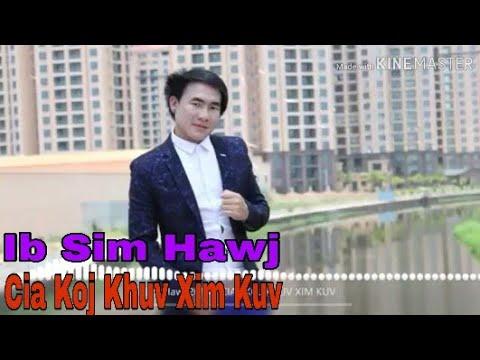 Cia koj khuv xim kuv Full HD Ib Sim Hawj /Nkauj tawm tshiab 2019 thumbnail