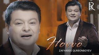 Zafarbek Qurbonboyev - Hovvo | Зафарбек Курбонбоев - Ховво