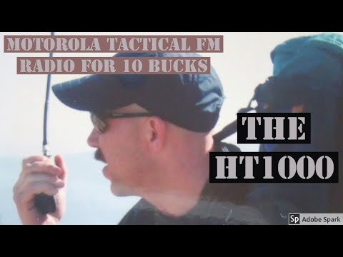 Motorola Tactical FM Portable Radio For 10 Bucks - The HT1000