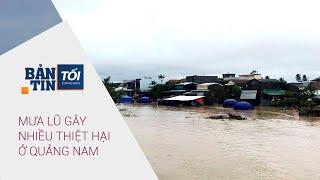 Bản tin tối 25/10/2021: Mưa lũ gây nhiều thiệt hại ở tỉnh Quảng Nam | VTC Now