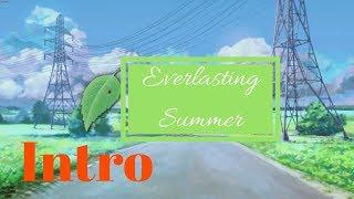 Everlasting Summer   Intro