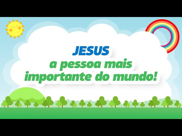 JESUS - a pessoa mais importante do mundo!