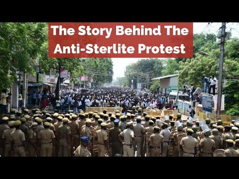 The Story Behind The Anti-Sterlite Protests in Thoothukudi