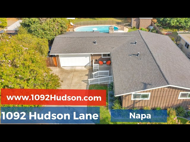 1092 Hudson Lane, Napa, CA 94558 Presented By Kasama Lee, Napa and Solano Counties Realtor