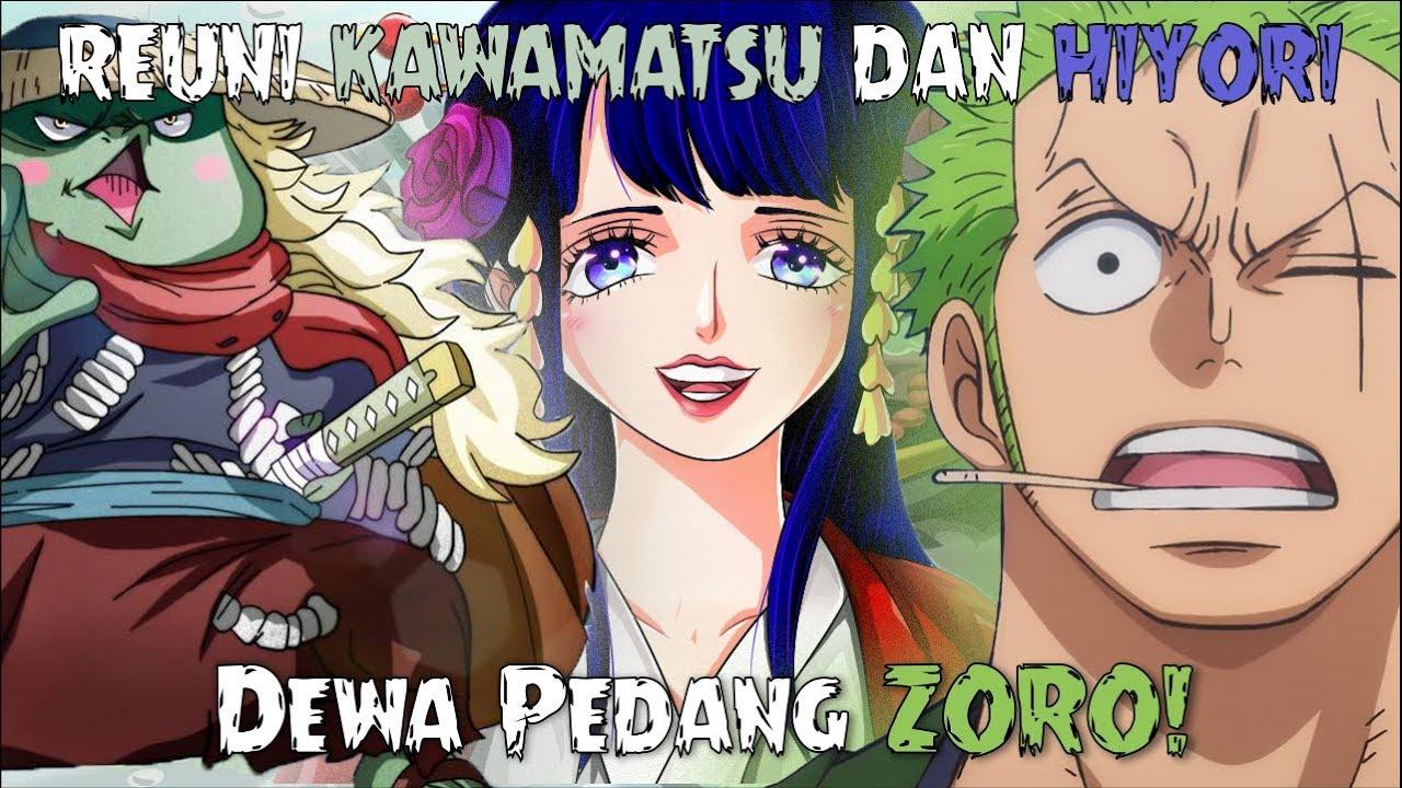 Reuni Kawamatsu Dan Hiyori Zoro Sang Dewa Pedang One Piece 952 Youtube