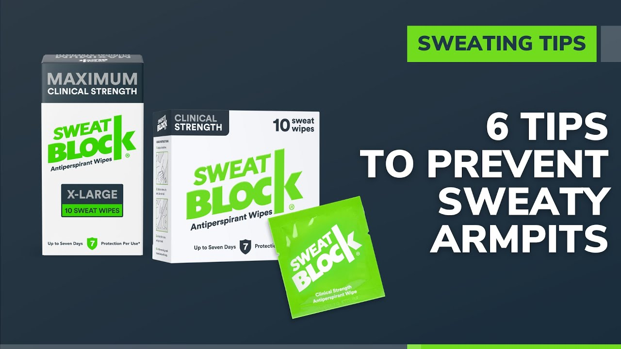How to Stop Sweating - 6 Tips to Prevent Sweaty Armpits & Scary Sweat Stains