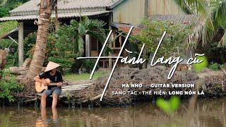 HÀNH LANG CŨ ( HẠ NHỚ ) | Guitar Version | LONG NÓN LÁ