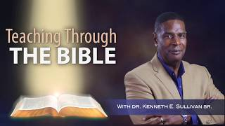 1 Corinthians Chapter 6 - Teaching Through the Bible with Dr. Kenneth Sullivan