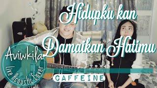 Download Mp3 Caffeine - Hidupku Kan Damaikan Hatimu  Live Acoustic Cover By Aviwkila