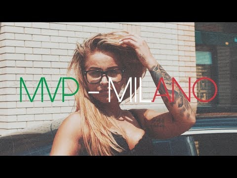 MVP - MILANO | OFFICIAL MUSIC VIDEO |