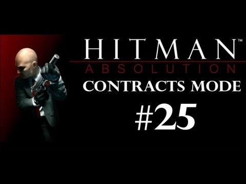 "Hitman: Absolution (Contracts Series) - Episode 25: ""Profitable Business"""