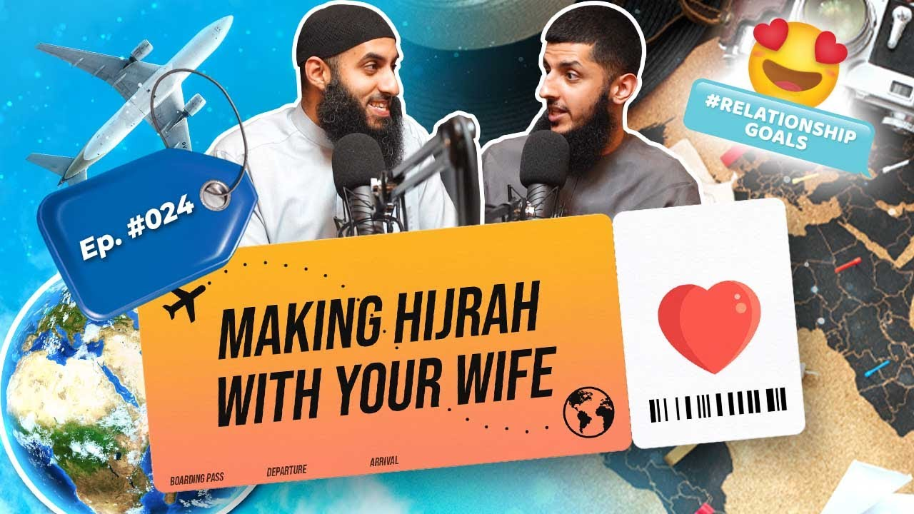 Download #24 Making Hijrah With Your Wife || Relationship Goals