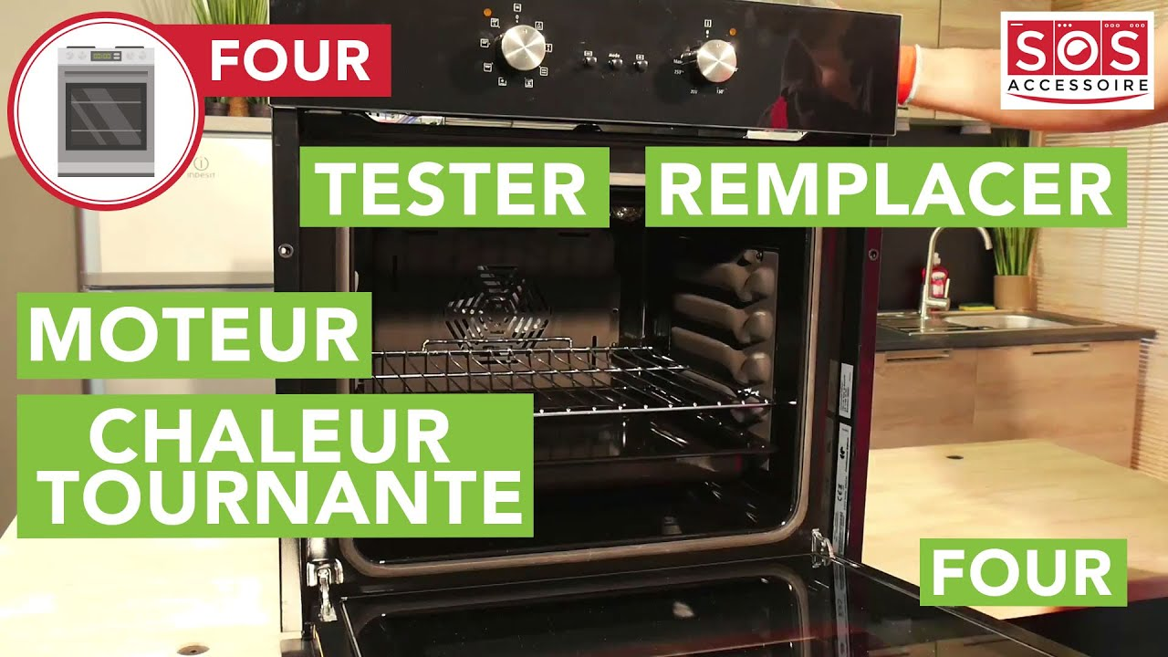 Four A Chaleur Brassee comment tester et remplacer le moteur de chaleur tournante d