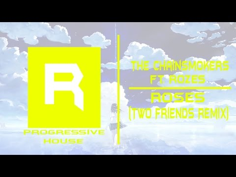 (Progressive House)The Chainsmokers ft. ROZES - Roses (Two Friends Remix)