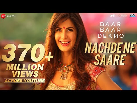 Mix - Nachde Ne Saare - Full Video | Baar Baar Dekho | Sidharth Malhotra & Katrina Kaif | Jasleen Royal