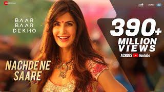 Download Nachde Ne Saare - Full Video   Baar Baar Dekho   Sidharth Malhotra & Katrina Kaif   Jasleen Royal