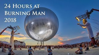 24 Hours at Burning Man 2018 ... in 2019