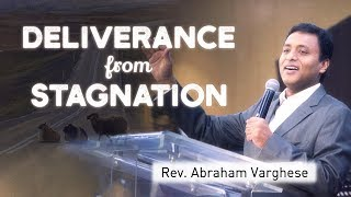 Deliverance from Stagnation - Rev. Abraham Varghese