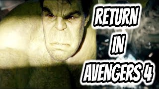 After Infinity War: How will the Hulk Return In Avengers 4 (THEORY)