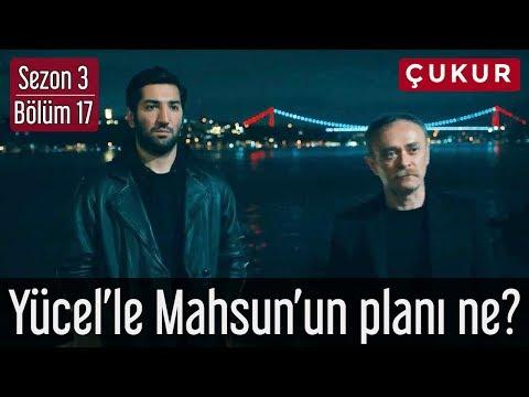 Çukur 3.Sezon 17.Bölüm - Yücel'le Mahsun'un Planı Ne?