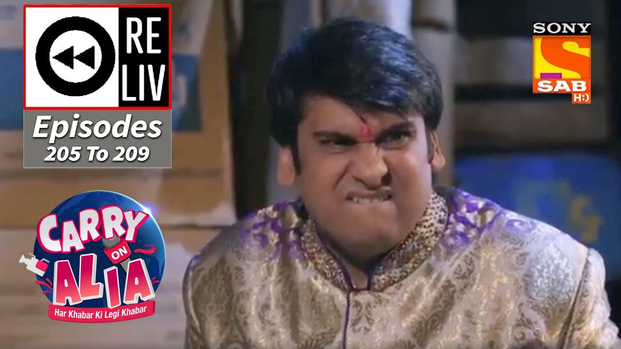Weekly ReLIV - Carry On Alia - 21st September To 25th September 2020 - Episodes 205 To 209