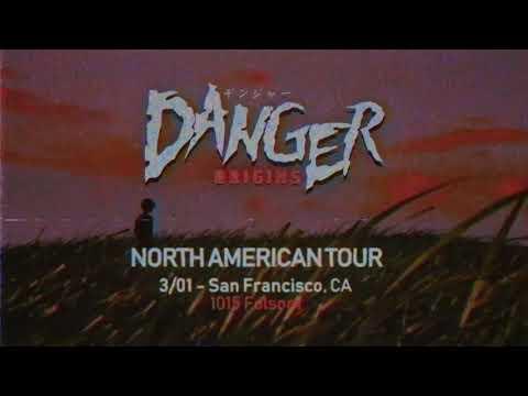 Danger - Origins - NORTH AMERICAN TOUR