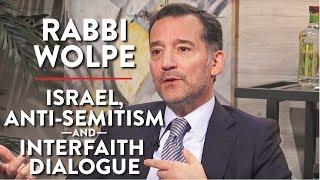 Israel, Anti-Semitism, and Interfaith Dialogue (Rabbi Wolpe Pt. 2)