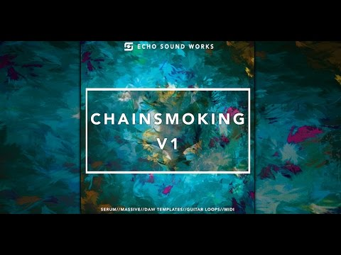 Chainsmoking for Serum & Massive Echo Sound Works