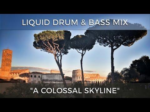 """► Liquid Drum & Bass Mix - """"A Colossal Skyline"""" - November 2017"""